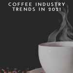 2021 Business Coffee Trends